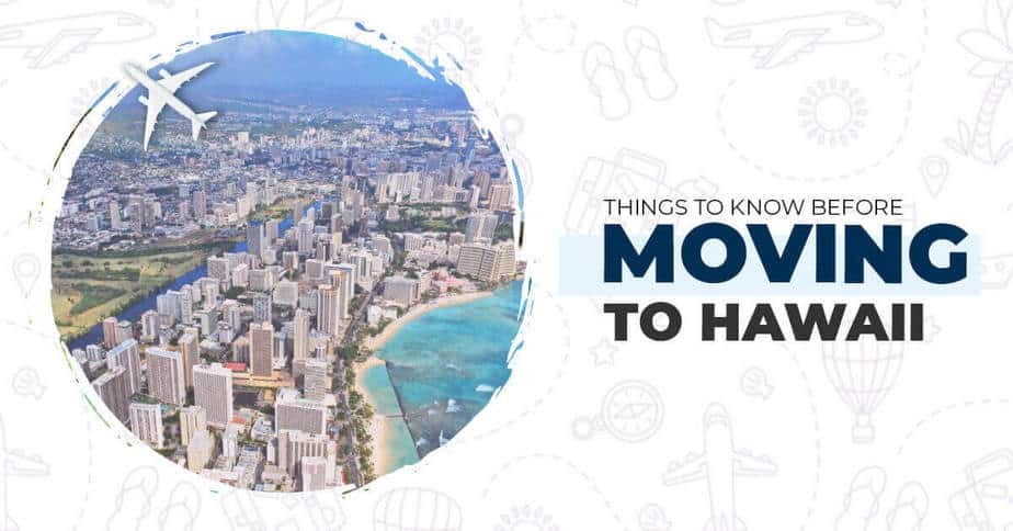 Things to Know Before Moving to Hawaii